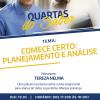 """3º Edição Projeto Quartas do Saber """"Comece Certo: Planejamento e Análise"""""""